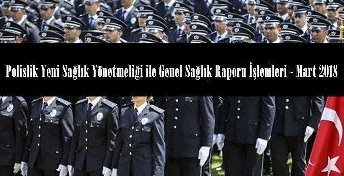 Polislik Yeni Sağlık Yönetmeliği Ile Genel Sağlık Raporu Işlemleri